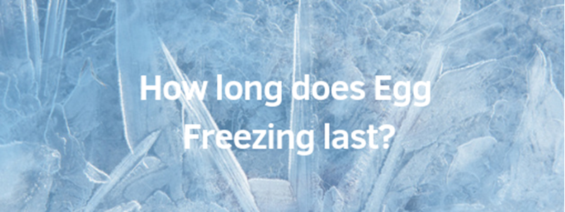 How long does egg freezing last?